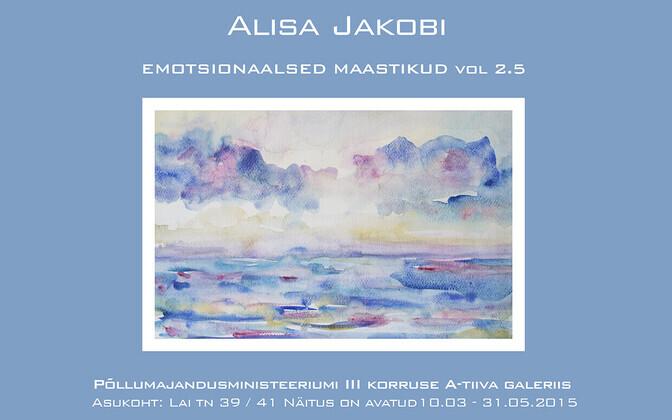 """Alisa Jakobi näitus """"Emotsionaalsed maastikud"""" vol 2,5"""