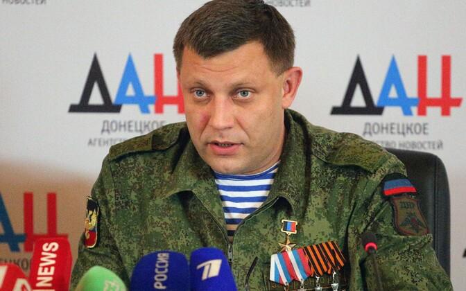 DNR-i juht Aleksandr Zahhartšenko.