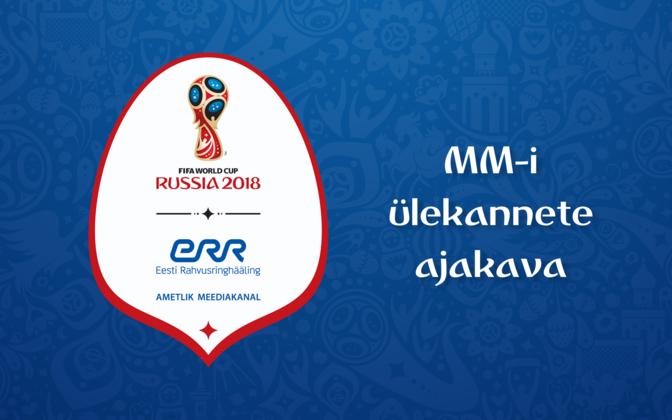 2073892f696 2018. aasta jalgpalli MM-finaalturniiri ülekannete ajakava | Jalgpalli MM |  ERR