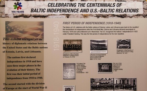 The exhibit is dedicated to the Baltic centennials and a century of US-Baltic relations.