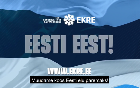 Still from EKRE's TV ad campaign reads 'Estonia First' and 'We'll change Estonian life for the better'.