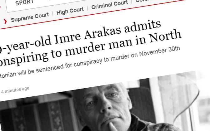 Газета  Irish Independent сообщила, что Аракас признался в подготовке убийства.
