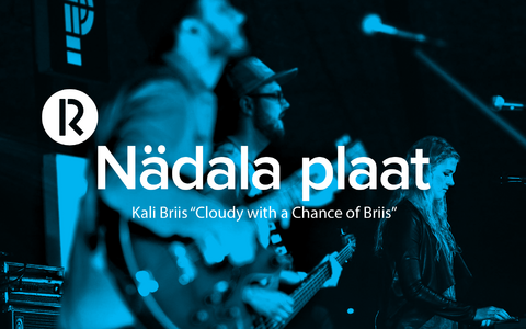 "R2 nädala plaat - Kali Briis ""Cloudy With a Chance of Briis"""