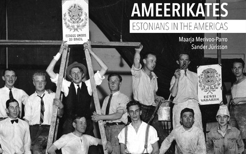 """Eestlased Ameerikates: Estonians in the Americas,"" is a new book by Maarja Merivoo-Parro and Sander Jürisson."
