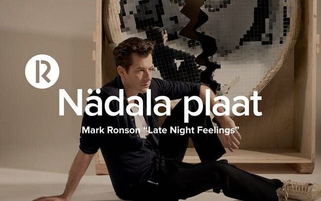 "R2 nädala plaat - Mark Ronson ""Late Night Feelings"""