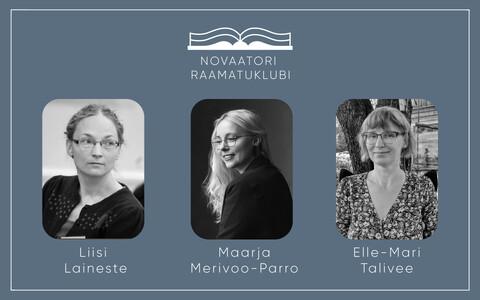 Novaatori raamatuklubis on Maarja Merivoo-Parro külalisteks Liisi Laineste ja Elle-Mari Talivee