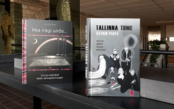 """Katrin Pautsi """"Tallinna tume. Tavaliste inimeste väikesed nurjatused""""ja Jaan Sudaki """"Mia nägi unõs… Uni ja unenäod eesti rahvapärimuses""""."""