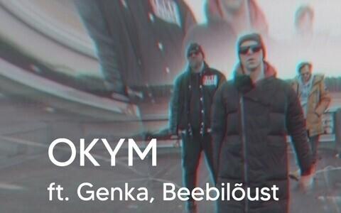 Okym ft. Genka ja Beebilõust